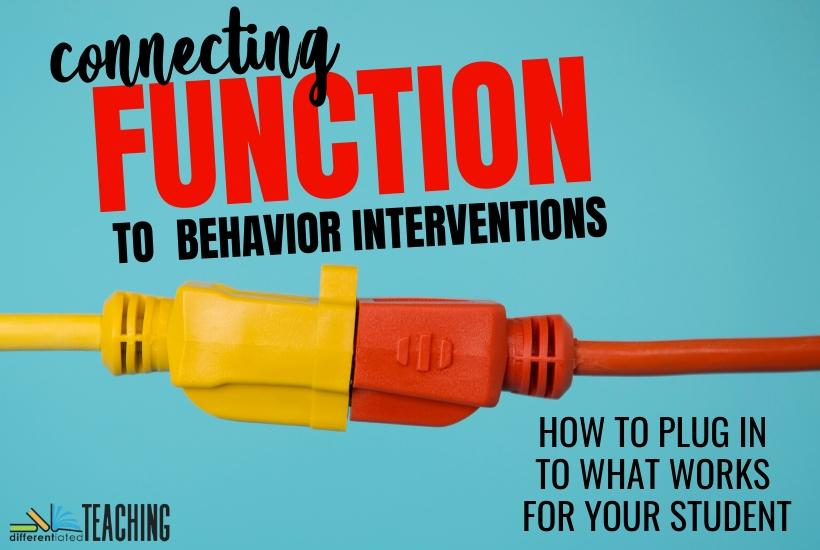 How to use function to plan effective behavior interventions
