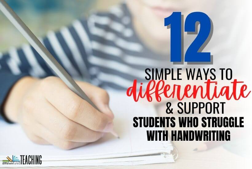 Ways to Help Students who Struggle with Handwriting